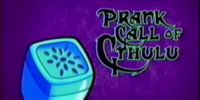 Prank Call of Cthulu
