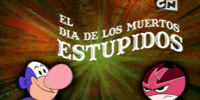 El Dia De Los Muertos Estupidos