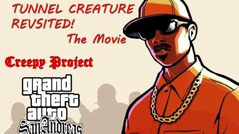 GTA San Andreas TUNNEL CREATURE REVISITED! - The Movie by GTAMythHunter