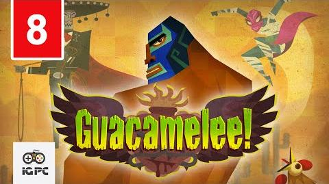 Guacamelee Part 8 Edge of Tomorrow