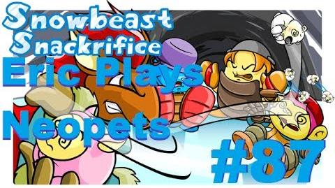 Let's Play Neopets 87 Snowbeast Snackrifice