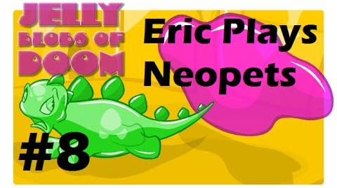 Let's Play Neopets 8 Jelly Blobs of Doom