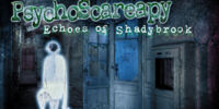 PsychoScareapy: Echoes of Shadybrook