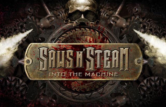 File:Saws N' Steam Into the Machine.jpg