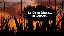 Le Corn Maze... of DOOM!