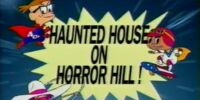 Haunted House on Horror Hill!