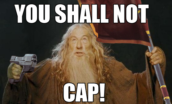 File:You shall not cap!.png
