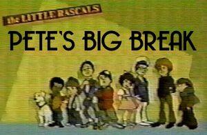 Pete's Big Break