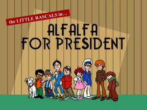 Alfalfa for president 6a