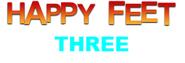 Happy Feet Three (New Logo)