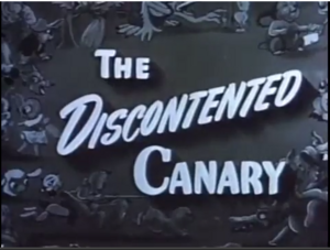 The Discontented Canary Pictoreel Title