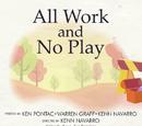 All Work and No Play/Galería