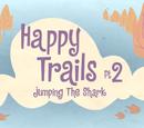 Happy Trails Pt. 2: Jumping the Shark/Galería