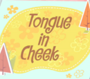 Tongue in Cheek/Galería
