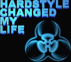 File:Hardstylechangedmylife.png