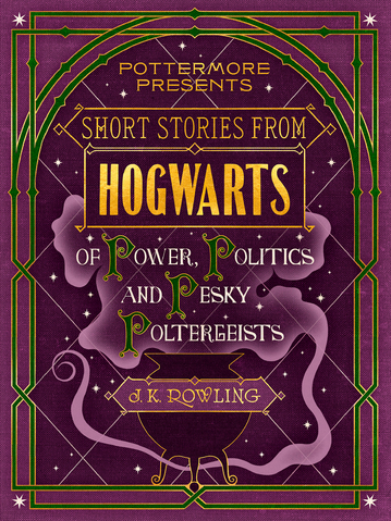 File:Short Stories from Hogwarts of Power, Politics and Pesky Poltergeists.png