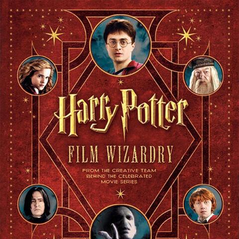 Гарри Поттер. Рождение легенды (Harry Potter Film Wizardry обложка американского издания)