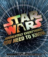 Star Wars - Absolutely Everything You Need to Know