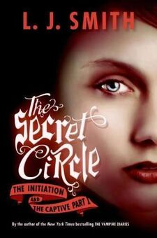 Secret Circle - The Initiation and the Captive Part I