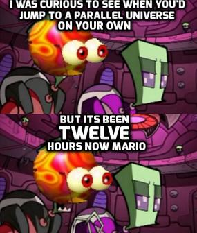 It's been TWELVE hours, Mario!