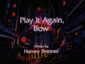 Play It Again, Bow.png