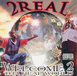 Welcome 2 tha Real World