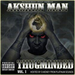 AKSHUN MAN - THUGMINDED VOL.1