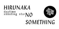 Hirunaka no Something