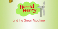 Horrid Henry and the Green Machine