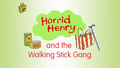 Horrid Henry and the Walking Stick Gang.PNG