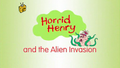 Horrid Henry and the Alien Invasion.PNG
