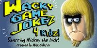 Wacky Game Jokez, 4 Kidz!