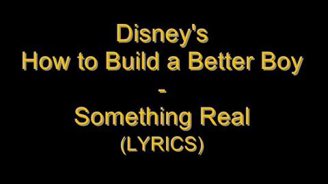 How to Build a Better Boy - Something Real (Lyrics)