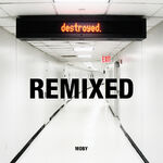Moby; destroyed. REMIXED
