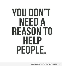 You-dont-need-a-reason-to-help-people-quote-life-saying-pic-image