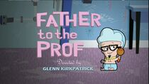 Father to the Prof episode title card