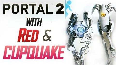 """Portal 2 With Cupquake and Red Ep. 1 """"Dookie Booty"""