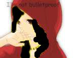 Imnotbulletproofpng