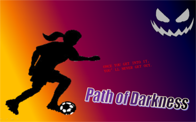 Path of Darkness.