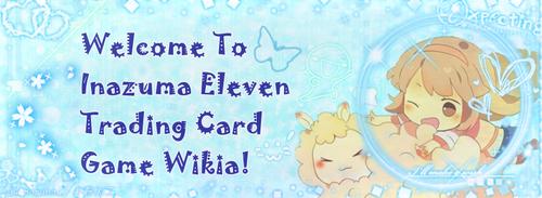 WelcomeToInazumaElevenTCGWikia!