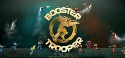 Booster-trooper