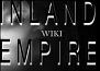 INLAND EMPIRE Wiki