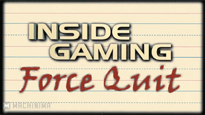 Inside Gaming Force Quit Banner
