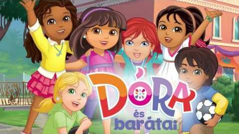 Dora and Friends Into the City! - theme song (Hungarian)