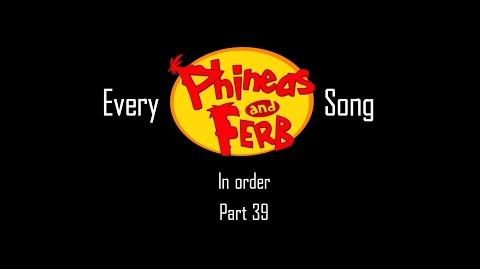 Every Phineas and Ferb Song in Order (Part 39)