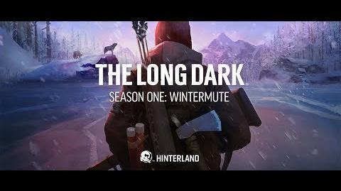 "The Long Dark -- ""Make It Right"" -- WINTERMUTE LAUNCH TRAILER"