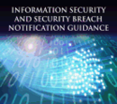Information Security and Security Breach Notification Guidance