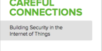 Careful Connections: Building Security in the Internet of Things