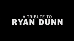 Ryan dunn tribute title