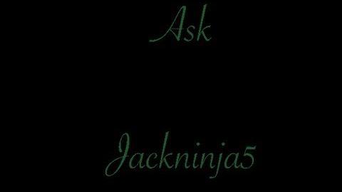 Ask Jackninja5